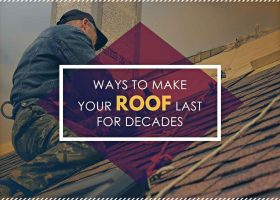 Ways to Make Your Roof Last for Decades