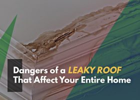 Dangers of a Leaky Roof That Affect Your Entire Home