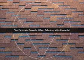 Top Factors to Consider When Selecting a Roof Material